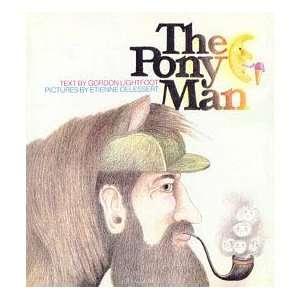 Pony Man (9780061263262) Gordon Lightfoot, Etienne Delessert Books