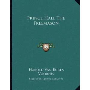 Prince Hall The Freemason (9781163063484) Harold Van