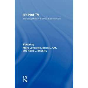 Its Not TV: Watching HBO in the Post Television Era 1st