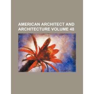 and architecture Volume 48 (9781231368909) Books Group Books