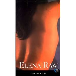 Elena Raw (9781562012434) Carlo Foss Books