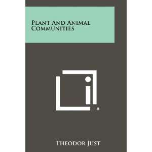 Plant And Animal Communities (9781258289867) Theodor Just