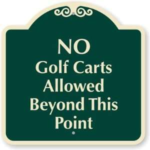 No Golf Carts Allowed Beyond This Point Designer Signs, 18