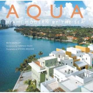 Aqua Miami Modern by he Sea (9780847829729) Beh Dunlop