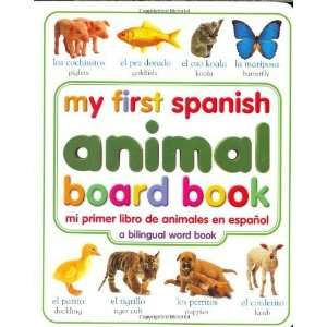 com My First Spanish Animal Board Book/Mi Primer Libro de Animales en