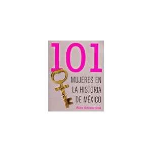 101 mujeres en la historia de Mexico/ 101 Women In Mexican