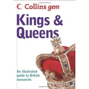 Collins Gem Kings & Queens An Illustrated Guide to the