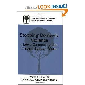 Stopping Domestic Violence: How a Community Can Prevent Spousal Abuse