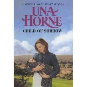Child of Sorrow (9780749906498) Una Horne Books