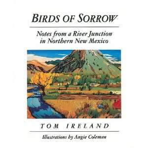 Birds of Sorrow: Notes from a River Junction in Northern