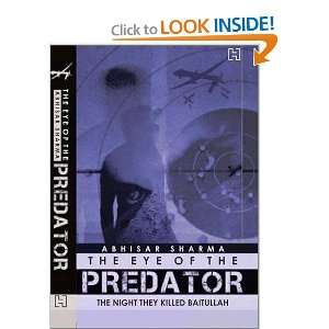 Eye of the Predator (9789350090749): Abhisar Sharma: Books