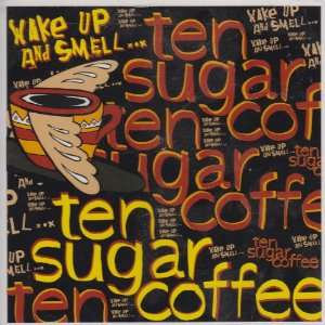 Wake Up and Smell Ten Sugar Coffee Music