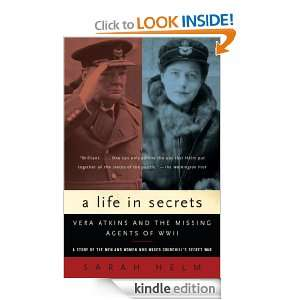 Life in Secrets Vera Atkins and the Missing Agents of WWII Sarah