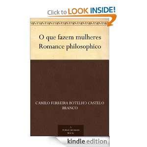 que fazem mulheres Romance philosophico (Portuguese Edition): Camilo