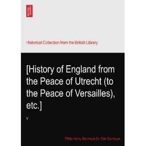 Peace of Versailles), etc.] Philip Henry Stanhope 5th Earl Stanhope