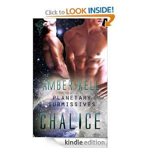 Chalice (Planetary Submissives) Amber Kell  Kindle Store