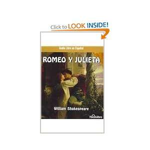Romeo y Julieta/ Romeo and Juliet (Spanish Edition