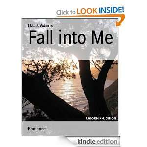 Fall into Me H.l.b. Adams  Kindle Store