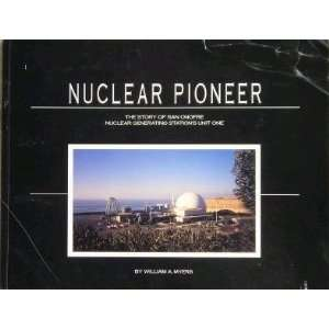 Nuclear pioneer The story of San Onofre Nuclear Generating Stations