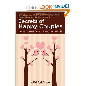 Secrets of Happy Couples Loving Yourself, Your Partner and Your Life