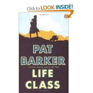 Life Class (9780141019475) Pat Barker Books