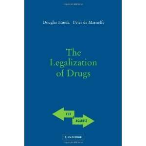 The Legalization of Drugs (For and Against) [Paperback