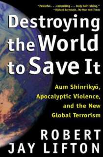 It: Aum Shinrikyo, Apocalyptic Violence, and the New Global Terrorism