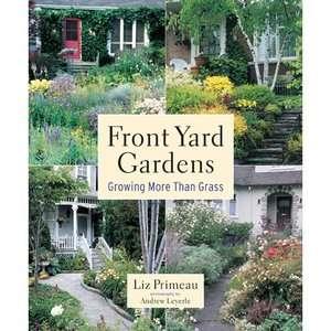 Front Yard Gardens Growing More Than Grass, de Botton