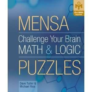 Logic Puzzles (Mensa): Dave Tuller, Michael Rios:  Books