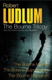 Robert Ludlum: The Bourne Trilogy: The Bourne Identity, The Bourne