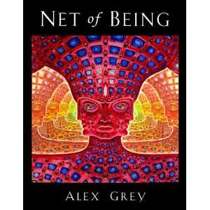 Net of Being (9781594773846): Alex Grey, Allyson Grey: Books