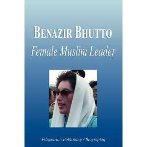 Benazir Bhutto   Female Muslim Leader (Biography