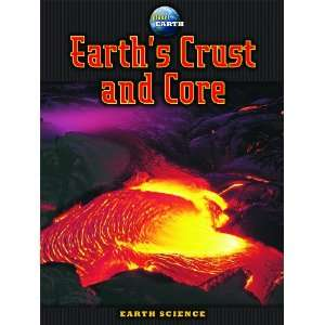 Earths Crust and Core (Planet Earth) (9780836889154): Amy